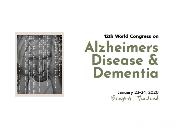 12th World Congress on Alzheimers Disease & Dementia @ Bangkok, Thailand